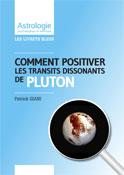 Positivez vos transits dissonants